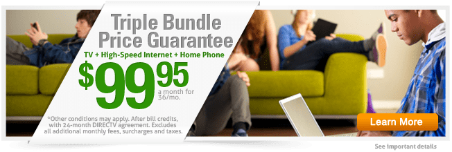 The power of three. TV service, Internet, and Home Phone. 3 services. 3 years. 1 bundled monthly price. Guaranteed. $99.95 a month for 36 months. Other fees and conditions may apply.