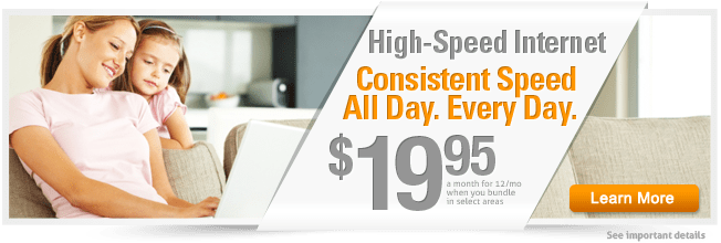 High-speed internet prices starting at $19.95/mo for 12 months when you bundle. Restrictions apply, limited time offer.