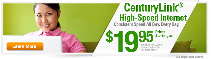 The CenturyLink High-Speed Internet. Prices starting at $19.95/mo for 12 months when you bundle. Restrictions apply.