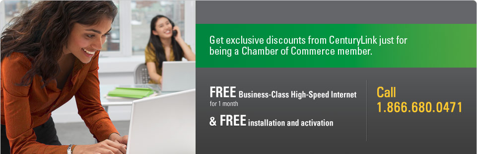 Free Business-Class High-Speed Internet for 1 month and free installation and activation for Chamber of Commerce members. Call 1.866.680.0471.