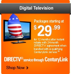 Digital Television. DIRECTV® service through CenturyLink. DIRECTV® service through CenturyLink. Packages starting at $29.99 for 12 months after instant rebate with 24-month DIRECTV agreement when bundled with a qualifying CenturyLink service.** Shop Now >