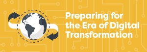 Preparing for the Era of Digital Transformation<br>
